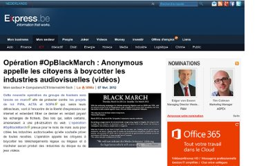http://www.express.be/sectors/fr/ict/operation-opblackmarch-anonymous-appelle-les-citoyens-a-boycotter-les-industries-audiovisuelles/161324.htm
