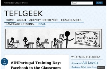 http://teflgeek.net/2012/02/07/ihportugal-training-day-facebook-in-the-classroom/