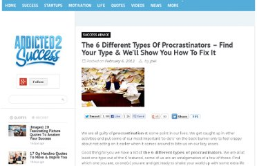 http://addicted2success.com/success-advice/the-6-different-types-of-procrastinators-find-your-type-well-show-you-how-to-fix-it/