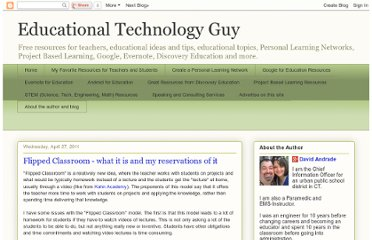 http://educationaltechnologyguy.blogspot.com/2011/04/flipped-classroom-what-it-is-and-my.html