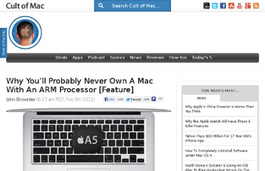 http://www.cultofmac.com/144942/why-youll-probably-never-own-a-mac-with-an-arm-processor-feature/