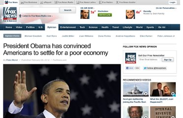 http://www.foxnews.com/opinion/2012/02/06/president-obama-has-convinced-americans-to-settle-for-poor-economy/