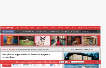http://www.minutebuzz.com/2012/02/08/photo-supprimees-facebook-toujours-accessibles/