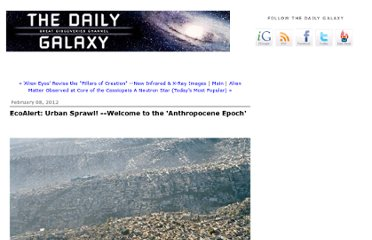 http://www.dailygalaxy.com/my_weblog/2012/02/ecoalert-urban-sprawl-welcome-to-the-anthropocene-epoch.html