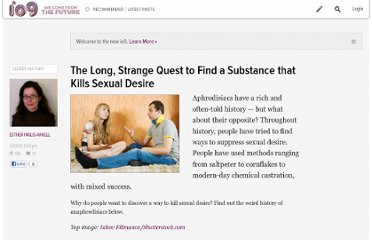 http://io9.com/5883248/the-long-strange-quest-to-find-a-substance-that-kills-sexual-desire