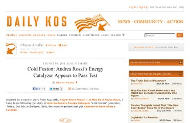 http://www.dailykos.com/story/2011/10/06/1023561/-Cold-Fusion-Andrea-Rossi-s-Energy-Catalyzer-Appears-to-Pass-Test