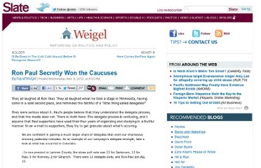 http://www.slate.com/blogs/weigel/2012/02/08/ron_paul_secretly_won_the_caucuses.html