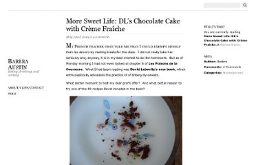 http://www.barbraaustin.com/2009/05/more-sweet-life-dls-chocolate-cake-with-creme-fraiche/