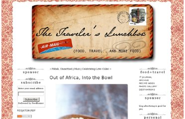 http://www.travelerslunchbox.com/journal/2011/3/3/out-of-africa-into-the-bowl.html