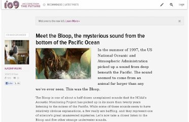 http://io9.com/5883622/meet-the-bloop-the-mysterious-sound-from-the-bottom-of-the-pacific-ocean