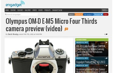 http://www.engadget.com/2012/02/07/olympus-om-d-e-m5-micro-four-thirds-camera-preview-video/#continued