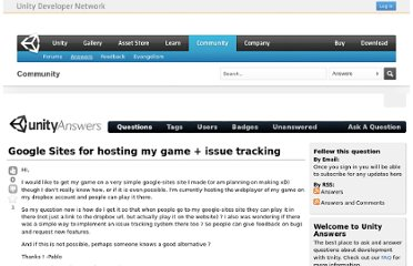 http://answers.unity3d.com/questions/53022/google-sites-for-hosting-my-game-issue-tracking.html