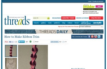 http://www.threadsmagazine.com/item/22717/how-to-make-ribbon-trim/page/all