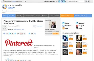 http://socialmediatoday.com/adrianjohnson/442950/pinterest-10-reasons-why-it-will-be-bigger-twitter