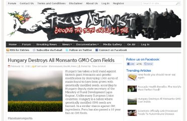 http://www.trueactivist.com/hungary-destroys-all-monsanto-gmo-corn-fields/