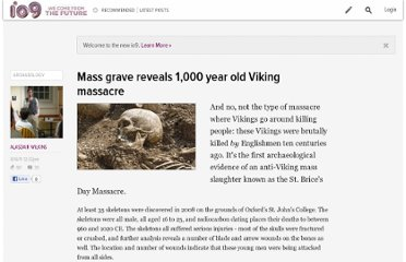 http://io9.com/5831448/mass-grave-reveals-1000-year-old-viking-massacre