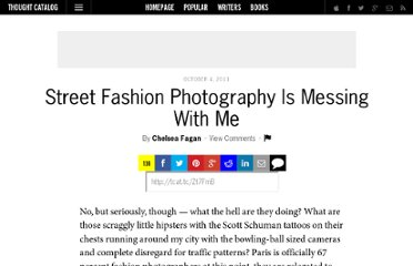 http://thoughtcatalog.com/2011/street-fashion-photography-is-fcking-with-me/