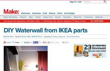 http://blog.makezine.com/2010/10/14/diy-waterwall-from-ikea-parts/