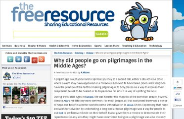 http://www.thefreeresource.com/why-did-people-go-on-pilgrimages-in-the-middle-ages