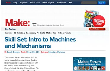 http://blog.makezine.com/2011/03/08/skill-set-intro-to-mechanism-and-machines/