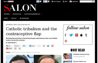 http://www.salon.com/2012/02/11/catholic_tribalism_and_the_contraceptive_flap/