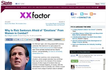 http://www.slate.com/blogs/xx_factor/2012/02/10/why_is_rick_santorum_afraid_of_emotions_from_women_in_combat_.html