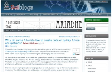 http://sciblogs.co.nz/ariadne/2012/02/07/why-do-some-futurists-like-to-create-cute-or-quirky-future-occupations/