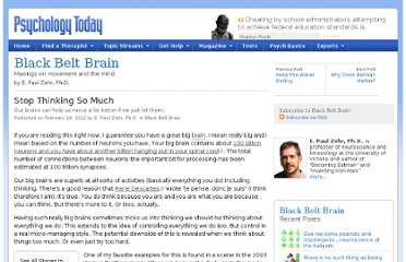http://www.psychologytoday.com/blog/black-belt-brain/201202/stop-thinking-so-much
