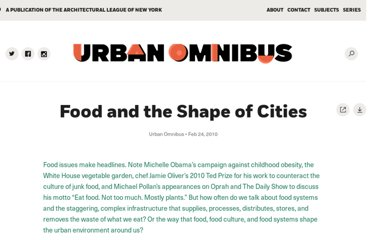 http://urbanomnibus.net/2010/02/food-and-the-shape-of-cities/