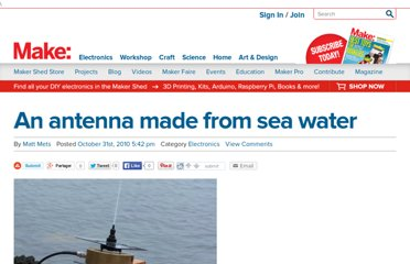 http://blog.makezine.com/2010/10/31/an-antenna-made-from-sea-water/