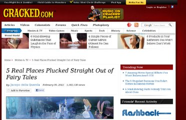 http://www.cracked.com/article_19622_5-real-places-plucked-straight-out-fairy-tales.html