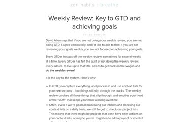 http://zenhabits.net/weekly-review-key-to-gtd-and-achieving/