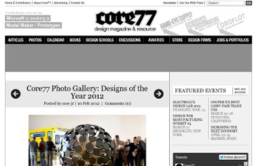 http://www.core77.com/blog/exhibitions/core77_photo_gallery_designs_of_the_year_2012_21736.asp