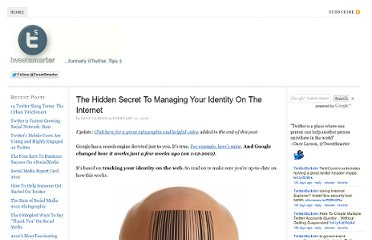 http://blog.tweetsmarter.com/google-plus/the-hidden-secret-to-managing-your-identity-on-the-internet/