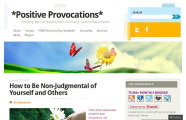 http://positiveprovocations.com/2012/01/15/how-to-be-non-judgmental-of-yourself-and-others/