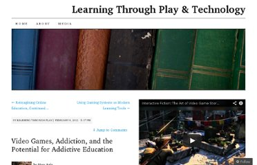 http://hapaziz.wordpress.com/2012/02/08/video-games-addiction-and-the-potential-for-addictive-education/