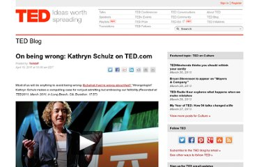 http://blog.ted.com/2011/04/19/on-being-wrong-kathryn-schulz-on-ted-com/