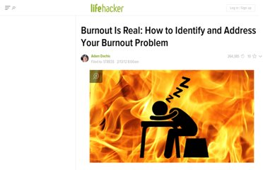 http://lifehacker.com/5884439/burnout-is-real-how-to-identify-the-problem-and-how-to-fix-it