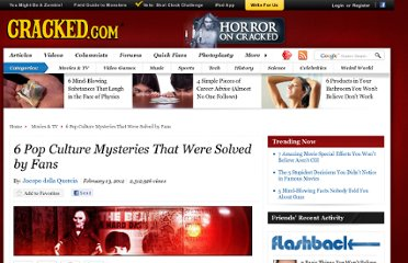 http://www.cracked.com/article_19684_6-pop-culture-mysteries-that-were-solved-by-fans.html
