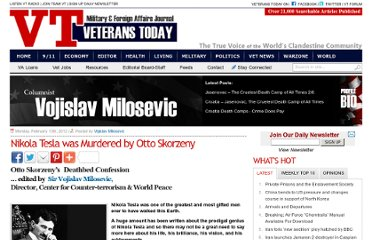 http://www.veteranstoday.com/2012/02/13/nikola-tesla-was-murdered-by-otto-skorzeny/