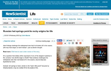http://www.newscientist.com/article/dn21471-russian-hot-springs-point-to-rocky-origins-for-life.html