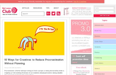http://www.redlemonclub.com/general/10-ways-for-creatives-to-reduce-procrastination-without-planning/