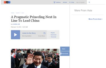 http://www.npr.org/2012/02/14/146815991/a-pragmatic-princeling-next-in-line-to-lead-china