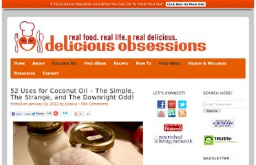 http://www.deliciousobsessions.com/2012/01/52-uses-for-coconut-oil-the-simple-the-strange-and-the-downright-odd/