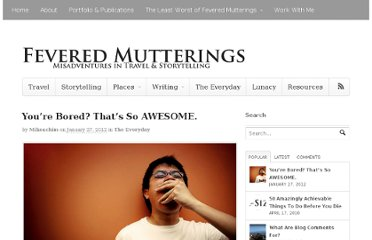 http://mikesowden.org/feveredmutterings/awesome-boredom