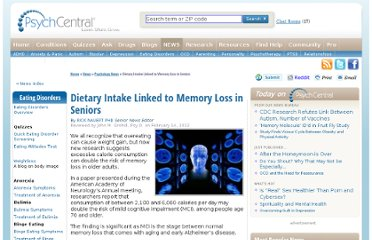 http://psychcentral.com/news/2012/02/14/dietary-intake-linked-to-memory-loss-in-seniors/34797.html