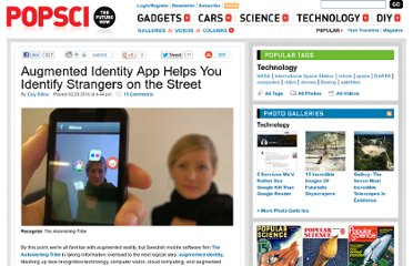 http://www.popsci.com/technology/article/2010-02/augmented-identity-app-helps-you-identify-friend-perfect-strangers
