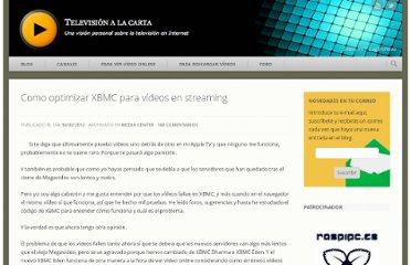 http://blog.tvalacarta.info/2012/02/14/como-optimizar-xbmc-para-videos-en-streaming/