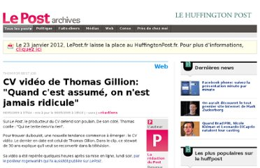 http://archives-lepost.huffingtonpost.fr/article/2009/05/06/1524973_cv-video-de-thomas-gillion-quand-c-est-assume-on-n-est-jamais-ridicule.html
