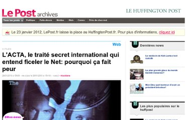 http://archives-lepost.huffingtonpost.fr/article/2010/01/28/1911075_l-acta-le-traite-secret-international-qui-entend-ficeler-le-net-pourquoi-ca-fait-peur.html